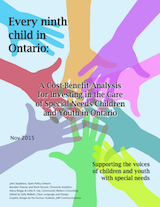 Every Ninth Child in Ontario: A Cost-Benefit Analysis for Investing in the Care of Special Needs Children and Youth in Ontario